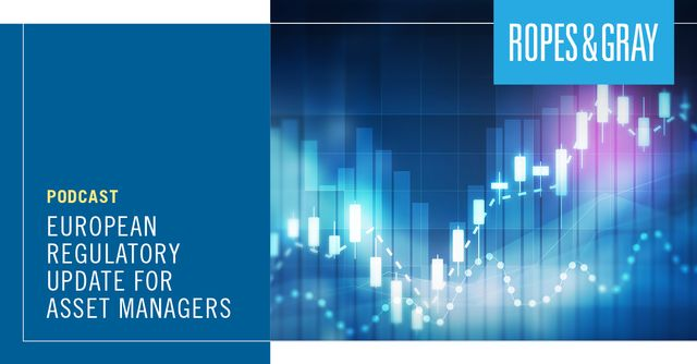 Latest European regulatory update podcast for asset managers featured image