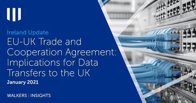 EU-UK Trade and Cooperation Agreement: Implications for Data Transfers to the UK featured image