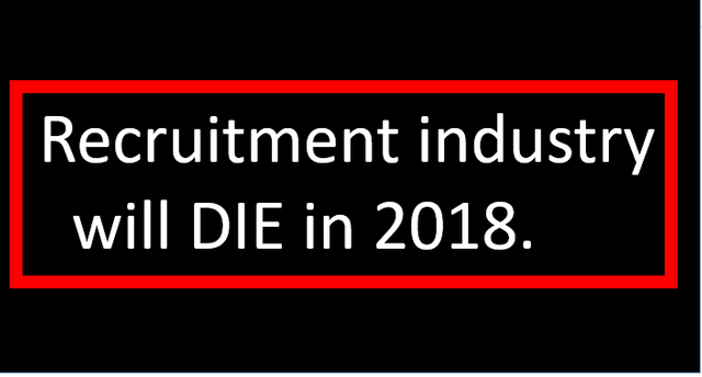 The recruitment industry will DIE in 2018 - it could be a great thing? featured image