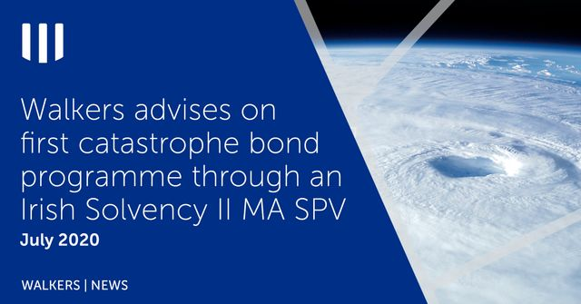 Walkers' Ireland advises on first catastrophe bond programme through an Irish Solvency II MA SPV featured image