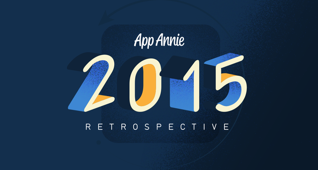App Annie 2015 Retrospective — Monetization Opens New Frontiers featured image