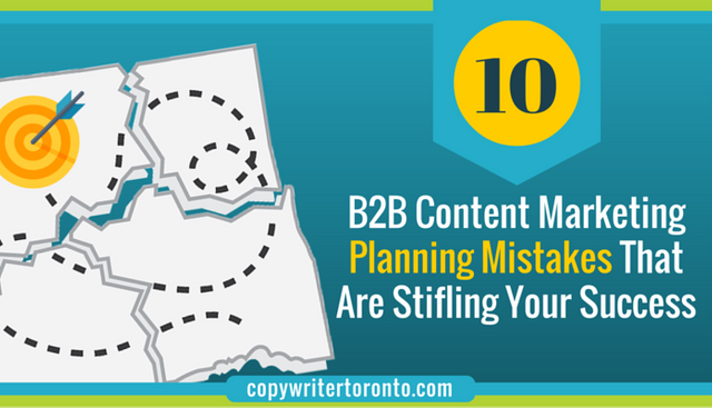 10 B2B Content Marketing Planning Mistakes That Are Stifling Your Success featured image