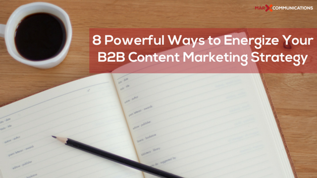 8 Powerful Ways to Energize Your B2B Content Marketing Strategy featured image