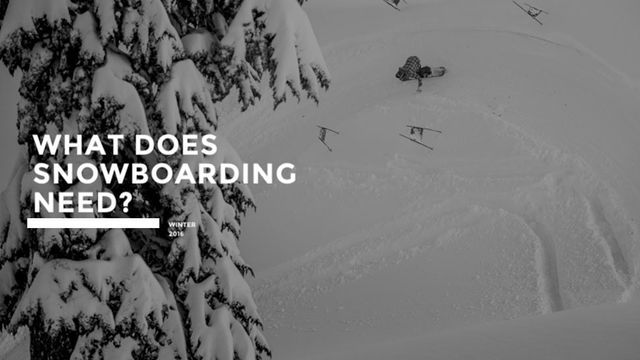 WHAT DOES SNOWBOARDING NEED? featured image