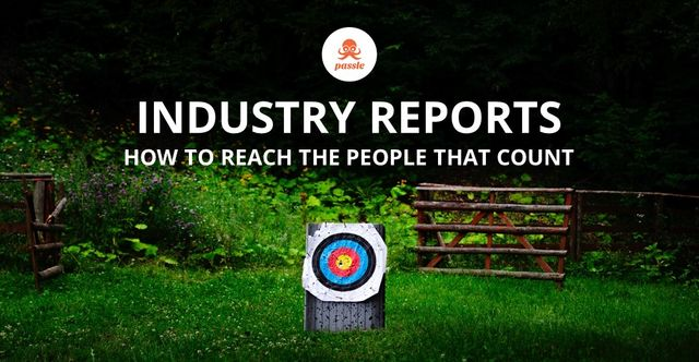 Industry reports - how to reach the people that count using Passle featured image