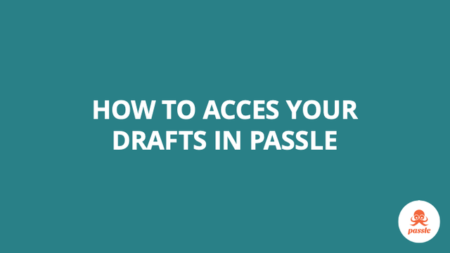 How to access your drafts in Passle  – Passle Knowledge Base featured image