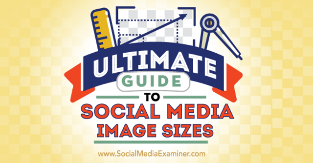 The ultimate guide to social media image sizes featured image