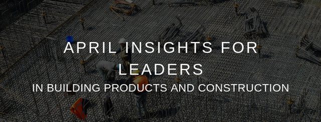 April's insights for leaders in building products & construction featured image