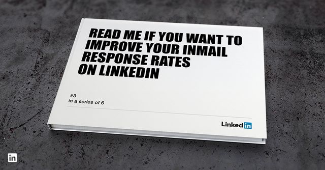 How To Use LinkedIn InMail To Reach Customers, Peers & Prospects featured image