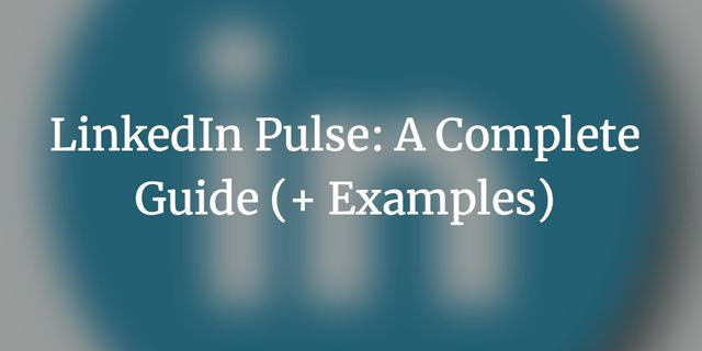 Why You Should Use LinkedIn Pulse featured image