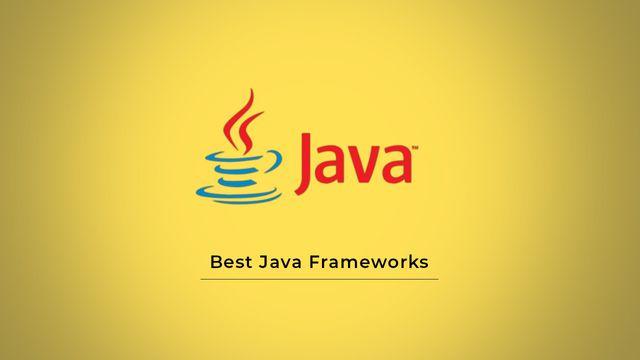 10 Best Frameworks In Java Programming Language featured image