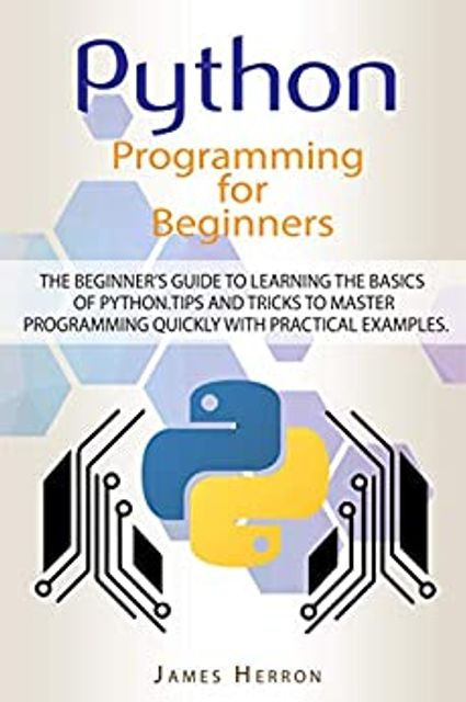 Python Programming For Beginners: The Beginner's Guide to Learning the Basics of Python. featured image