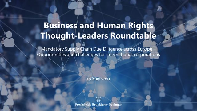"""Event Note: Freshfields hosted Business and Human Rights Thought-Leaders Roundtable on """"Mandatory Supply Chain Due Diligence across Europe"""" featured image"""