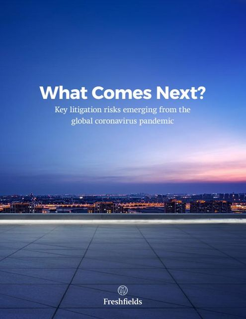 What Comes Next? Key litigation risks emerging from the global coronavirus pandemic featured image