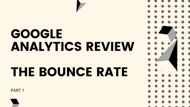 Google Analytics Review Part 1 - Bounce Rate featured image