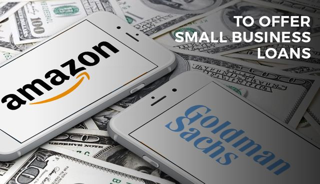 Amazon and Goldman Sachs announced a partnership to provide lines of credit of up to $1m to merchants selling on the Amazon platform. featured image