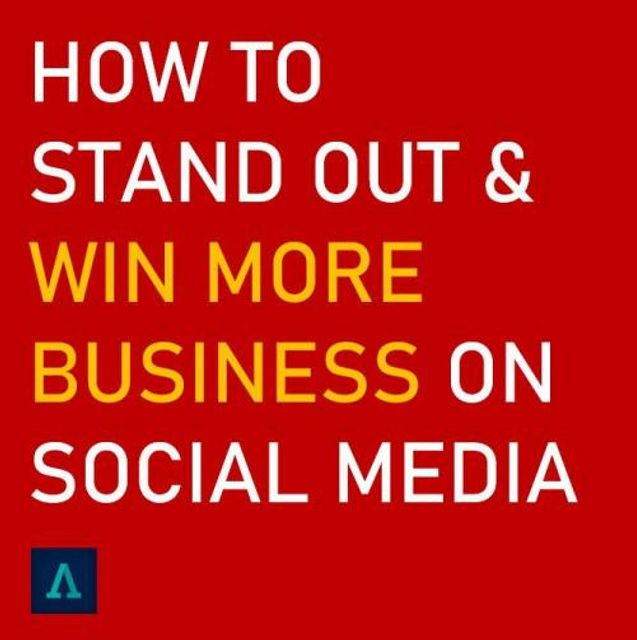 HOW TO STAND OUT AND WIN MORE BUSINESS ON SOCIAL MEDIA featured image