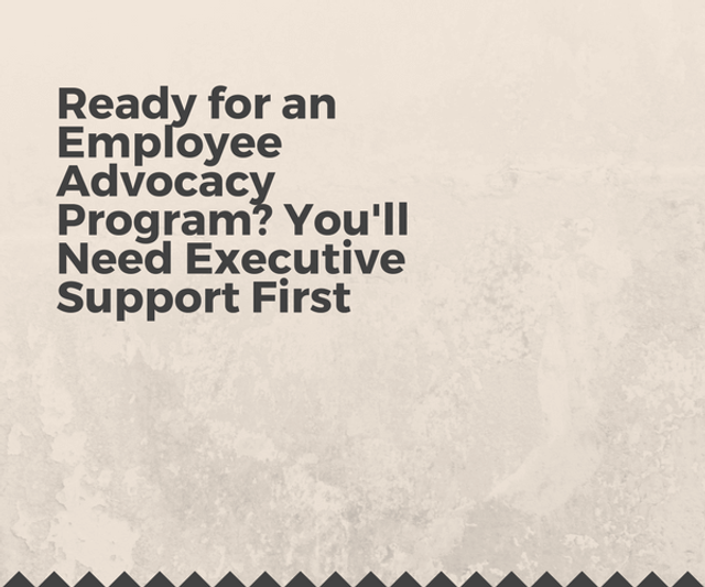 Employee Advocacy Program? How To Get Executive Support - Show me the Money! featured image