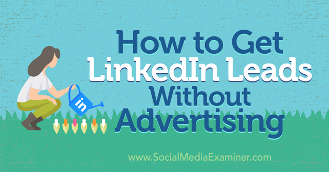 How to Get LinkedIn Leads Without Advertising featured image