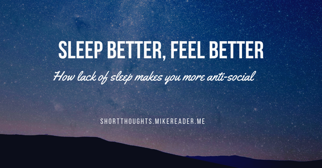 Lack of sleep makes you more anti-social featured image