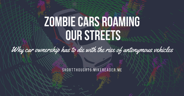 Why car ownership has to die with the rise of antonymous vehicles featured image