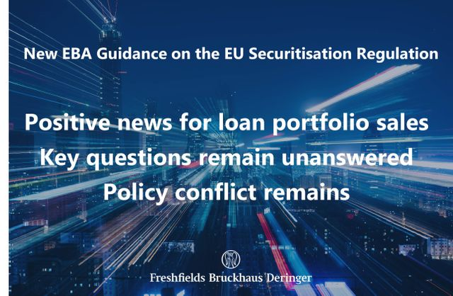 EBA guidance on the EU Securitisation Regulation: positive news for loan portfolio acquisitions but key questions remain unanswered and policy conflict remains featured image