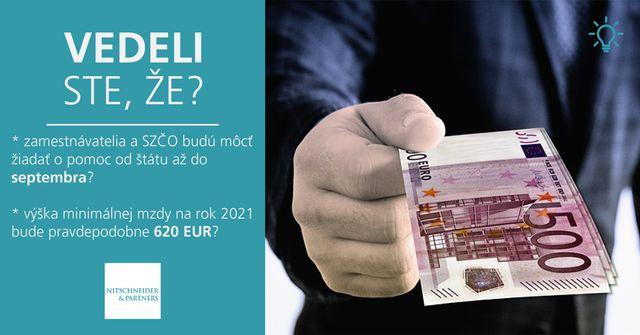 Vedeli ste, že zamestnávatelia a SZČO budú môcť žiadať o pomoc od štátu až do septembra a výška minimálnej mzdy na rok 2021 bude pravdepodobne 620 EUR? featured image