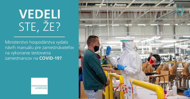 Vedeli ste, že Ministerstvo hospodárstva vydalo návrh manuálu pre zamestnávateľov na vykonanie testovania zamestnancov na COVID-19? featured image