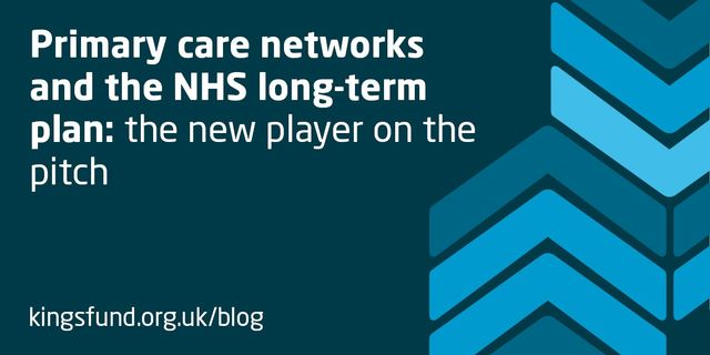 PRIMARY CARE NETWORKS - YET MORE CHANGE FOR THE NHS? featured image
