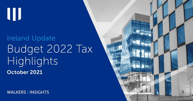 Budget 2022 - Ireland | Tax Highlights from Walkers featured image