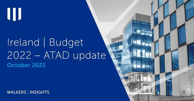 Ireland | Budget 2022 – ATAD Update featured image