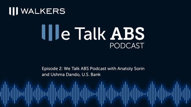 Episode 2: We Talk ABS Podcast with Anatoly Sorin and Ushma Dando, U.S. Bank Global Corporate Trust featured image