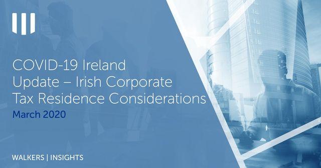 Covid-19 Ireland Update - Irish Corporate Tax Residence Considerations featured image