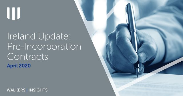 Ireland Update: Pre-Incorporation Contracts featured image
