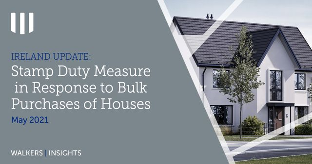 Ireland Update: Stamp Duty Measure in Response to Bulk Purchases of Houses featured image