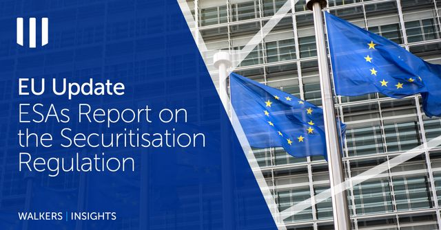 European Supervisory Authorities Report on the Implementation and Functioning of the Securitisation Regulation featured image