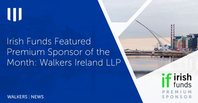 Irish Funds Featured Premium Sponsor of the Month: Walkers Ireland LLP featured image
