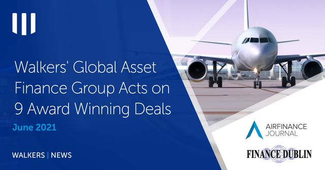 Walkers' Global Asset Finance Group Acts on 9 Award Winning Deals featured image