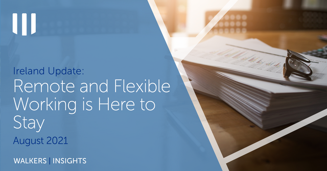 Ireland Update: Remote and Flexible Working is Here to Stay featured image