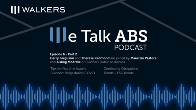 We Talk ABS Podcast - Episode 6 - Part 2 with Maurizio Pastore, Head of Debt, and Aisling McArdle, Head of Regulation, at Euronext Dublin featured image