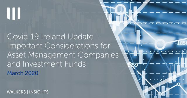Covid-19 Ireland Update - Important Considerations for Asset Management Companies and Investment Funds featured image