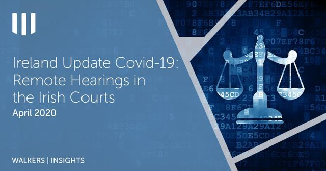 Ireland Update - Covid-19: Remote Hearings in the Irish Courts featured image