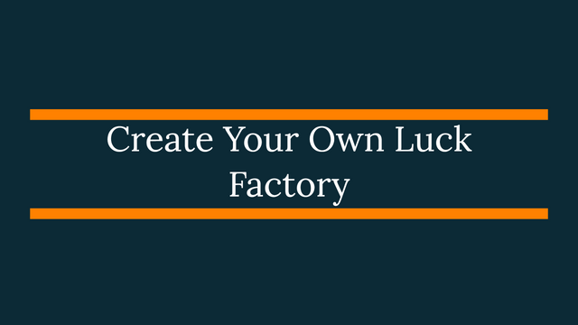 Create Your Own Luck Factory featured image