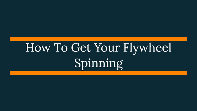 How To Get Your Flywheel Spinning featured image