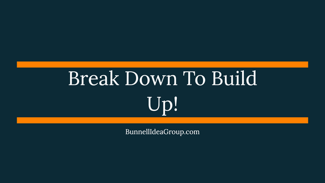Break Down To Build Up! featured image