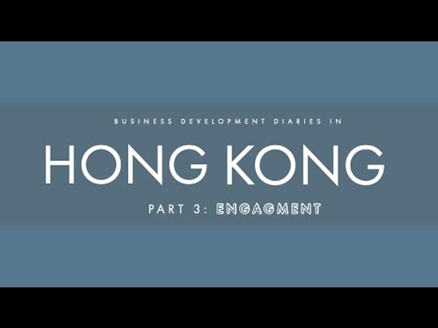 BD Diaries in Hong Kong, Part 3: Engagement featured image