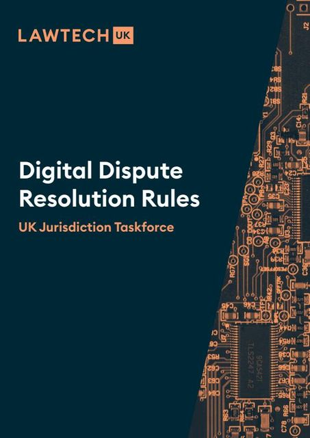 Smart contracts: UK Jurisdiction Taskforce publishes Digital Dispute Resolution Rules featured image