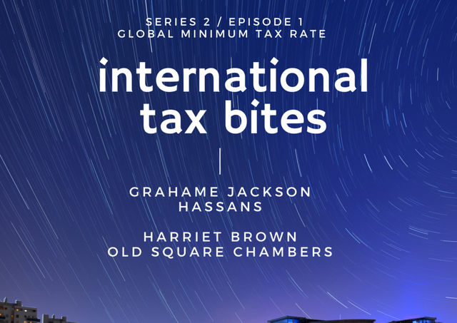 It's back! Series 2 of International Tax Bites Ep 1: Global Tax Minimum Rate. featured image