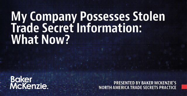 My Company Possesses Stolen Trade Secret Information: What Now? featured image