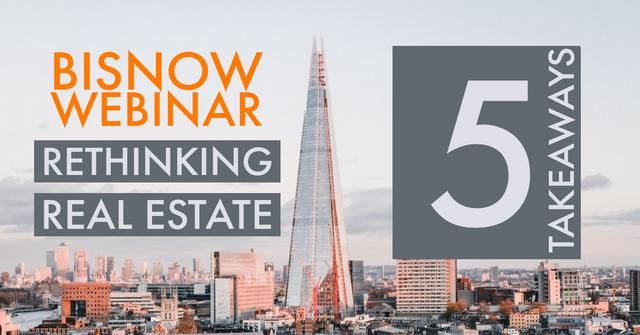 Webinar: Rethinking Real Estate - 5 takeaways featured image